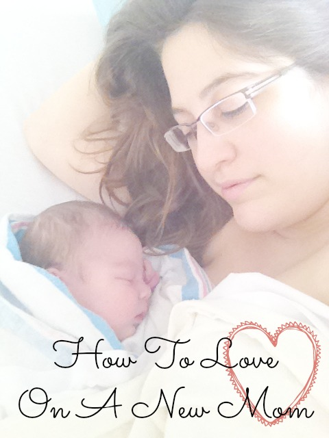 How To Love On A New Mom