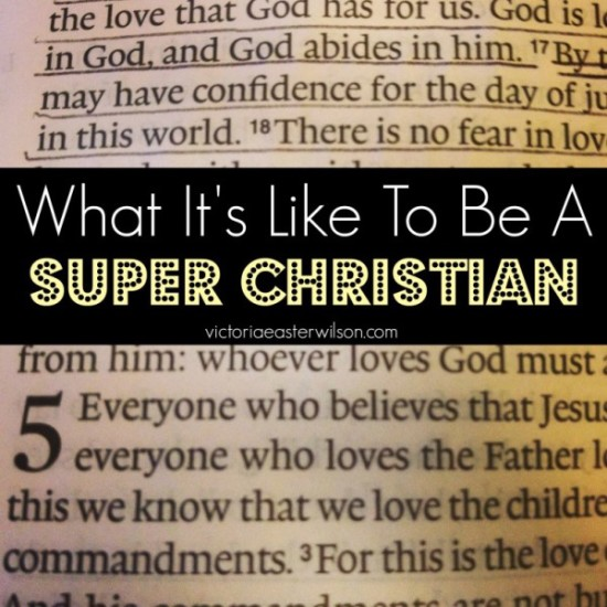 What It's Like To Be A Super Christian